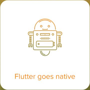 flutter goes native